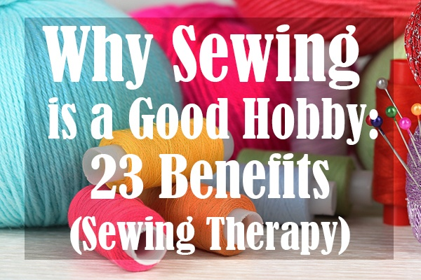 23 Benefits (Sewing Therapy)