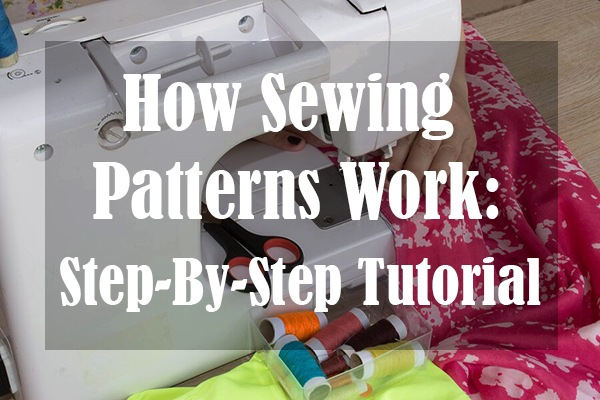 How Sewing Patterns Work-Step-By-Step Tutorial